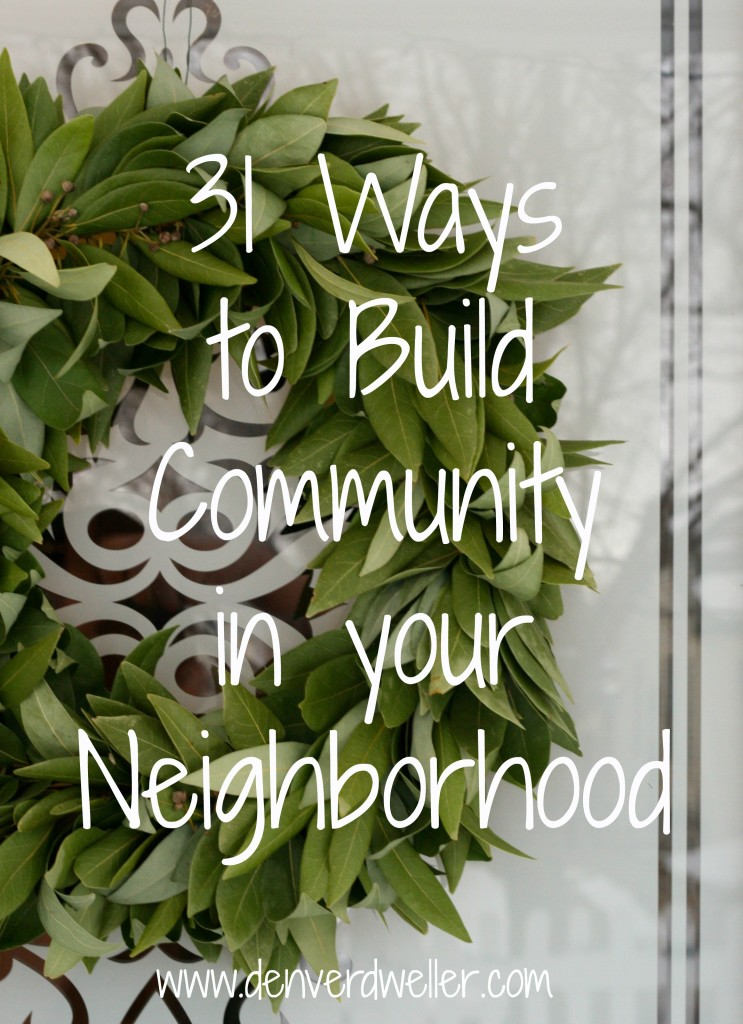 31 Ways to Build Community in Your Neighborhood | Denver Dweller