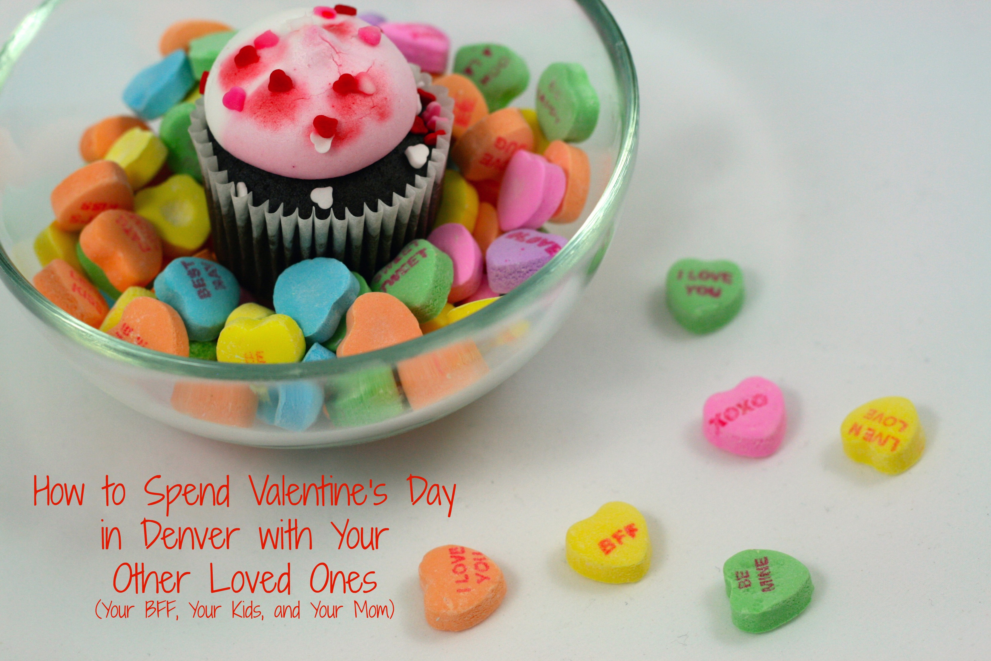 2ea10533fea014 9 Ways to Spend Valentine s Day in Denver with Your Other Loved Ones  Your  BFF